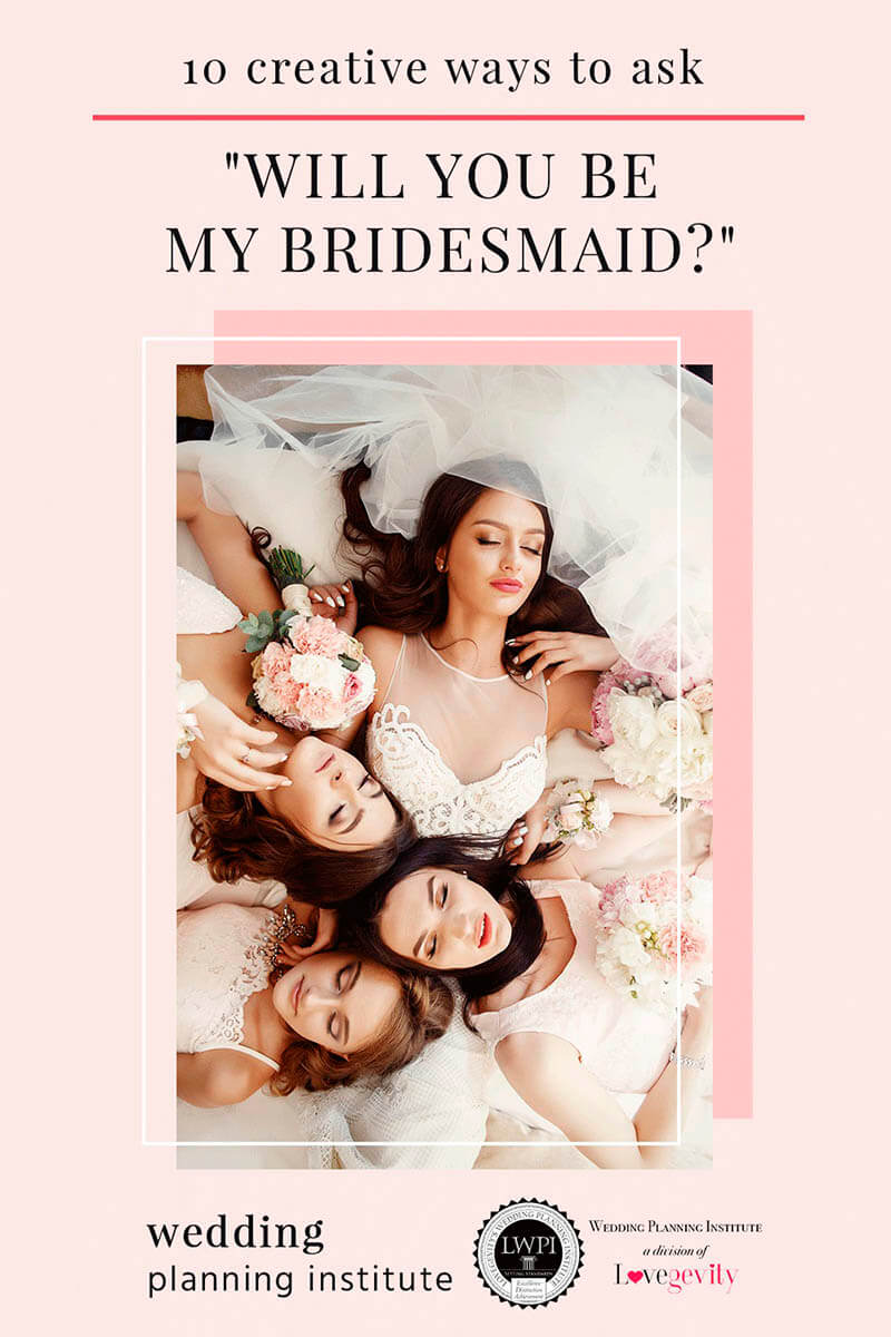 "10 Creative Ways To Ask, ""Will You Be My Bridesmaid?"""